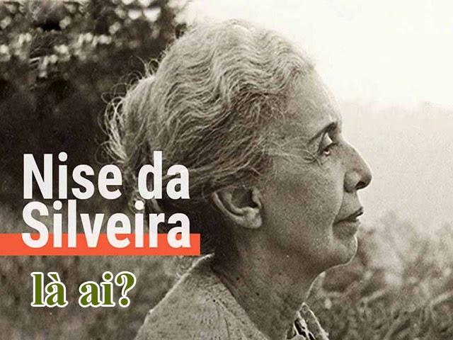 Tìm hiểu Nise da Silveira là ai
